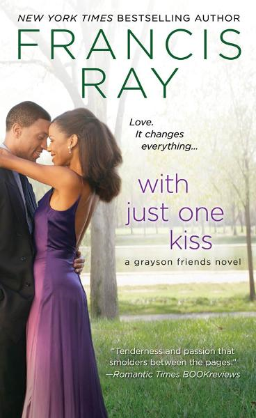 With Just One Kiss By: Francis Ray