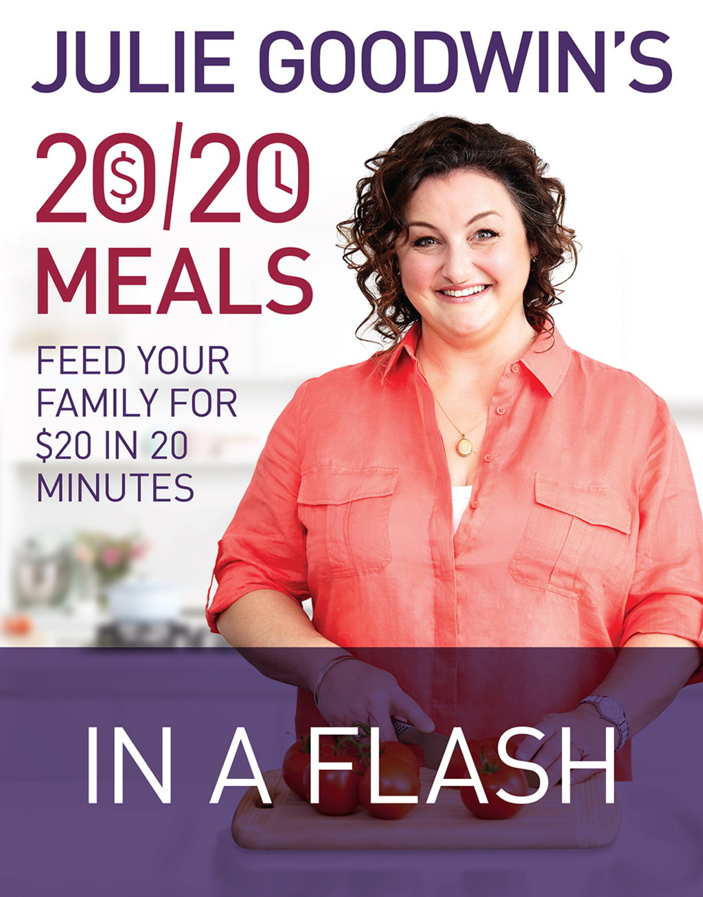 Julie Goodwin's 20/20 Meals: In a Flash