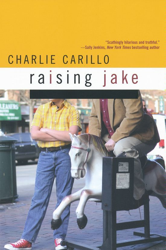 Raising Jake By: Charlie Carillo