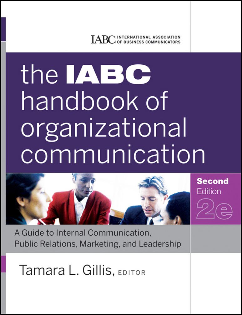 The IABC Handbook of Organizational Communication By: IABC,Tamara Gillis