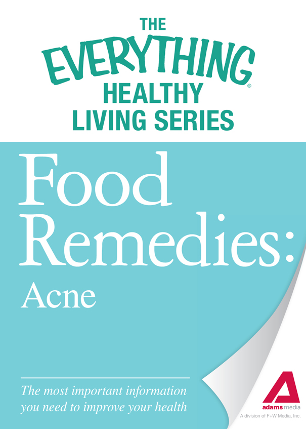 Food Remedies - Acne The most important information you need to improve your health