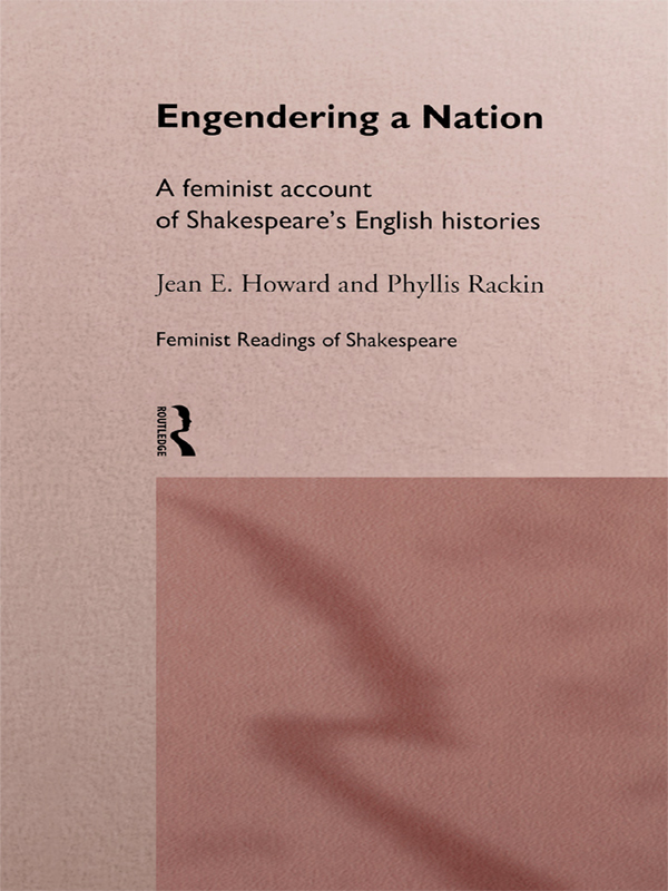 Engendering a Nation A Feminist Account of Shakespeare's English Histories
