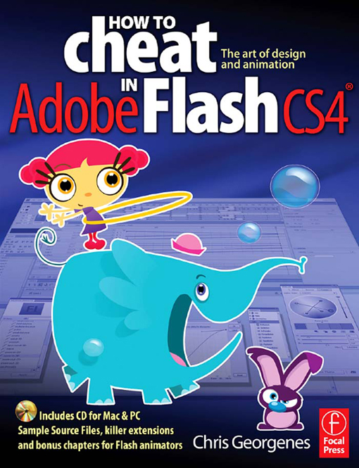 How to Cheat in Adobe Flash CS4 The art of design and animation