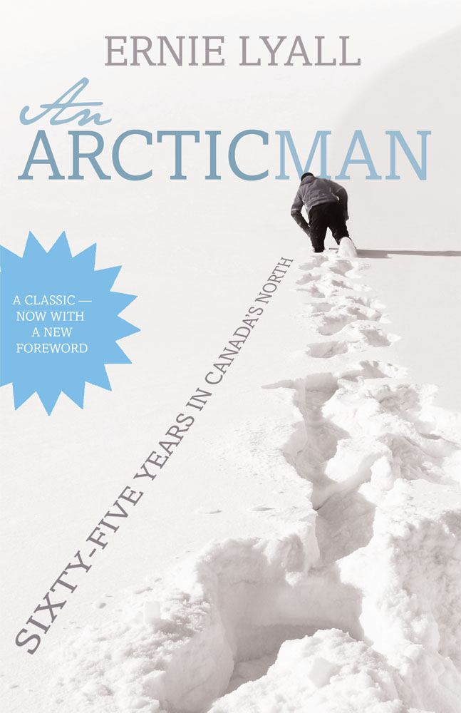 An Arctic Man By: Ernie Lyall