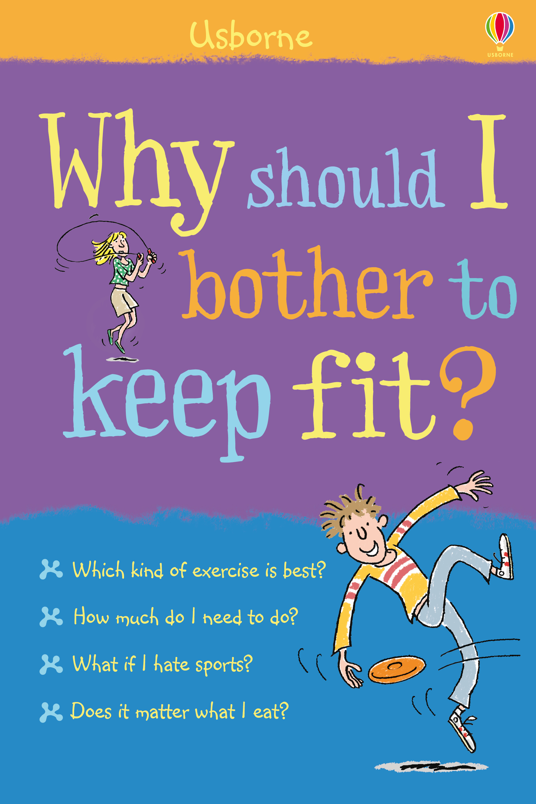 Why should I bother to keep fit?: Why Should I?