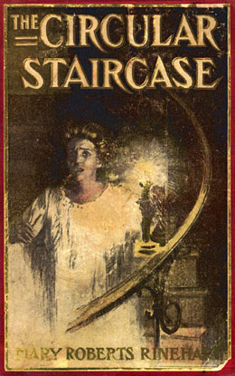 The Circular Staircase By: Mary Roberts Rinehart