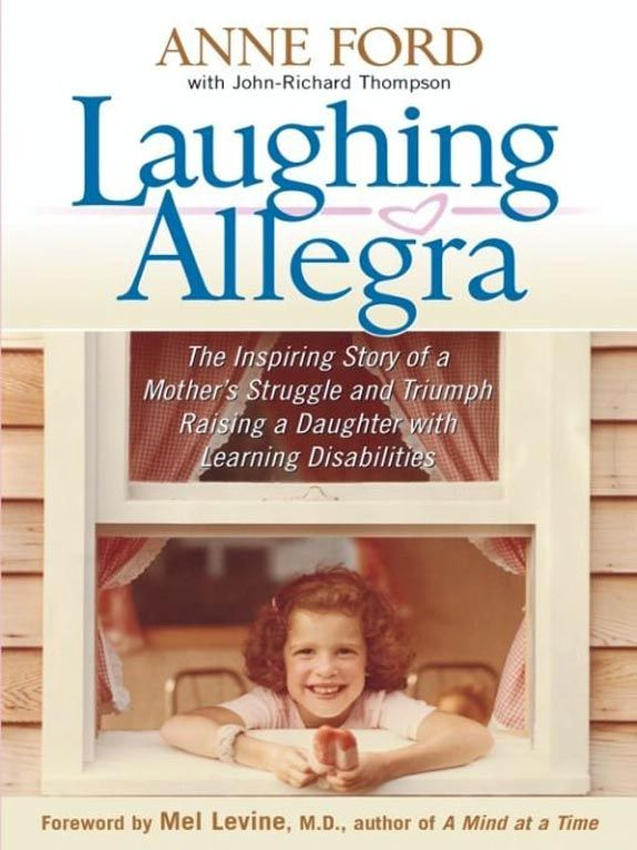 Laughing Allegra: The Inspiring Story of a Mother's Struggle and Triumph Raising a Daughter With Learning Disabilities By: Anne Ford,John-Richard Thompson