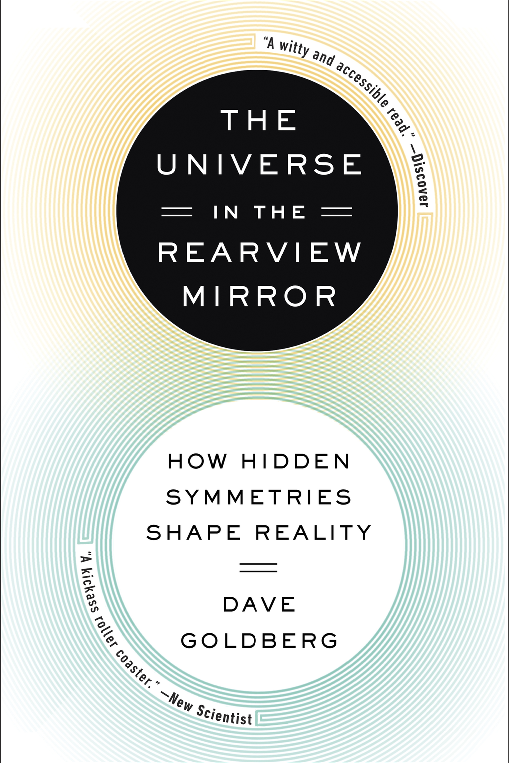 The Universe in the Rearview Mirror How Hidden Symmetries Shape Reality