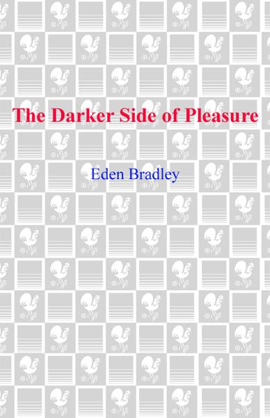 The Darker Side of Pleasure By: Eden Bradley