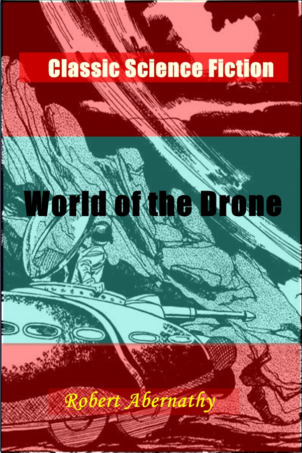 World of the Drone By: Robert Abernathy