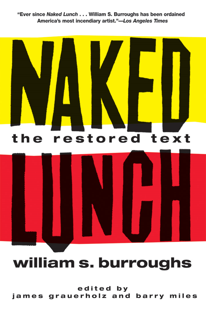 Naked Lunch By: William S. Burroughs