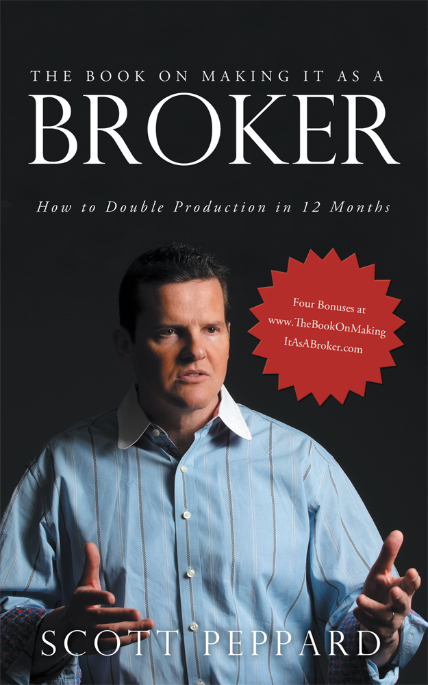 The Book on Making It as a Broker By: Scott Peppard