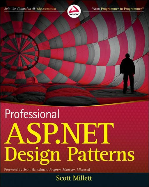 Professional ASP.NET Design Patterns By: Scott Millett