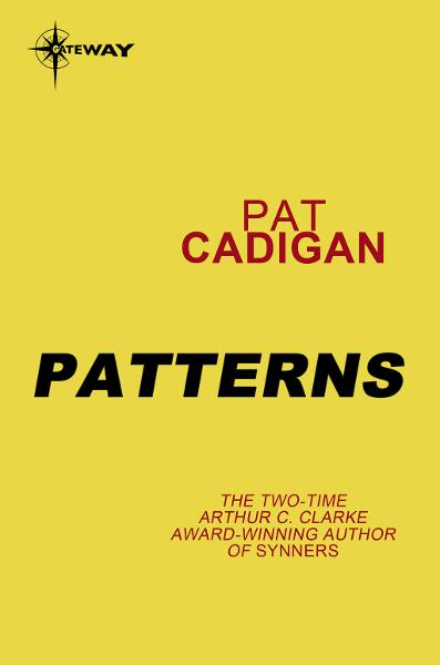 Patterns By: Pat Cadigan