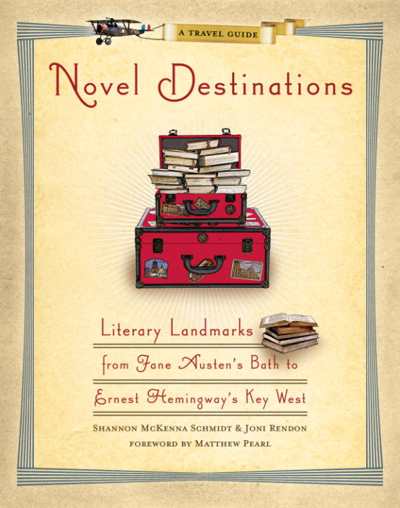 Novel Destinations By: Joni Rendon,Shannon Mckenna Schmidt