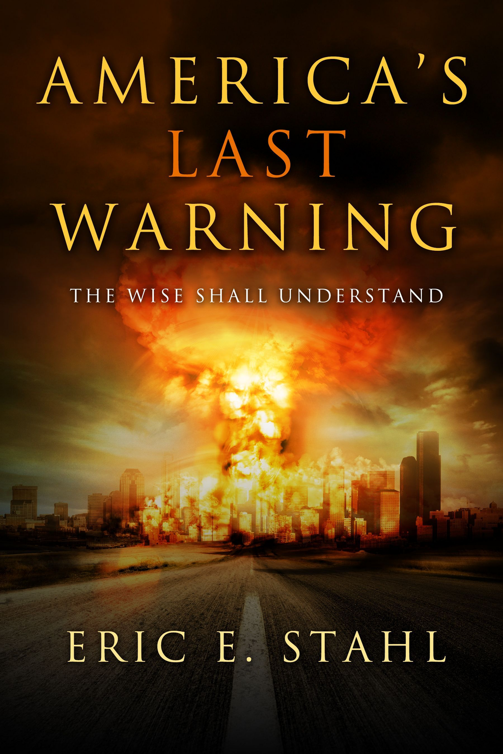America's Last Warning: The Wise Shall Understand