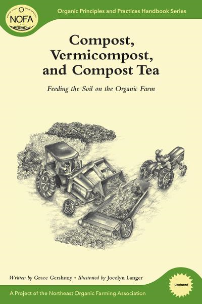 Compost, Vermicompost, and Compost Tea: Feeding the Soil on the Organic Farm