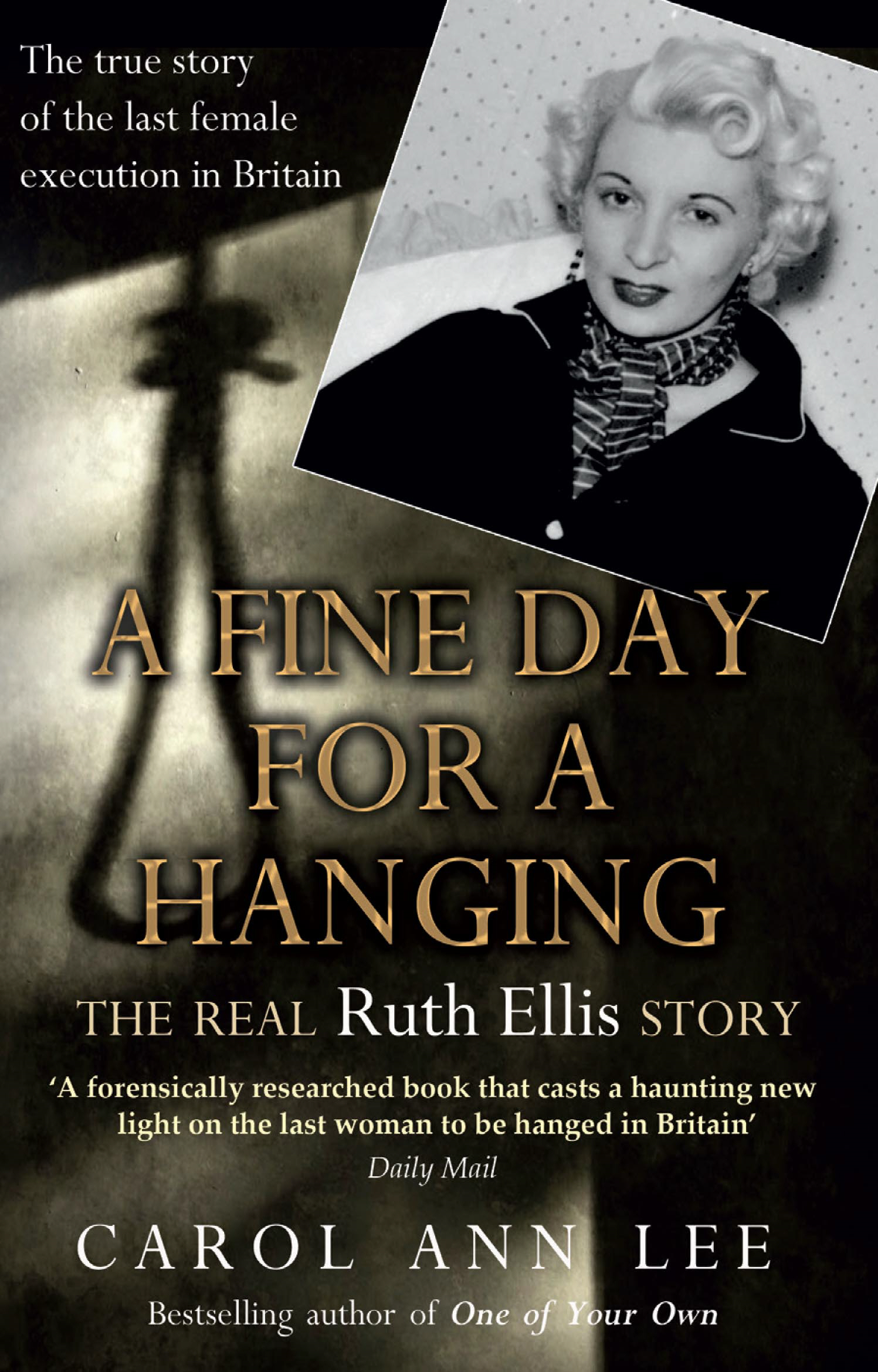A Fine Day for a Hanging The Real Ruth Ellis Story
