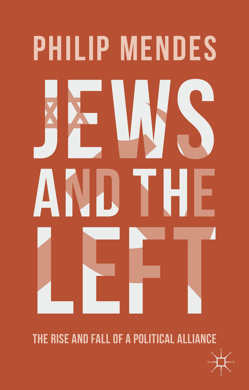 Jews and the Left The Rise and Fall of a Political Alliance