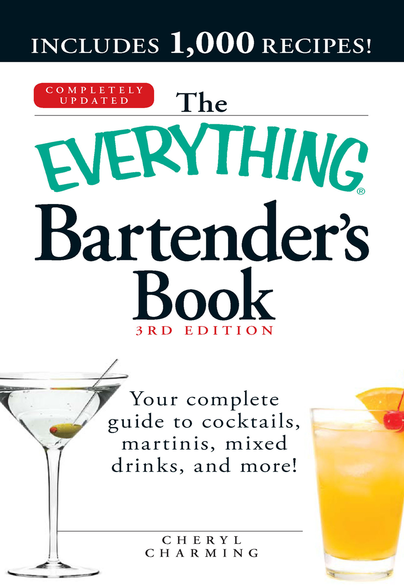 The Everything Bartender's Book: Your complete guide to cocktails,  martinis,  mixed drinks,  and more! Your complete guide to cocktails,  martinis,  mixed