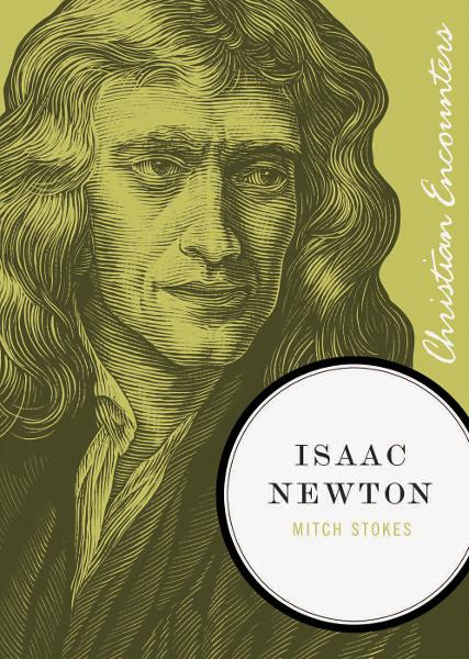 Isaac Newton By: Mitch Stokes