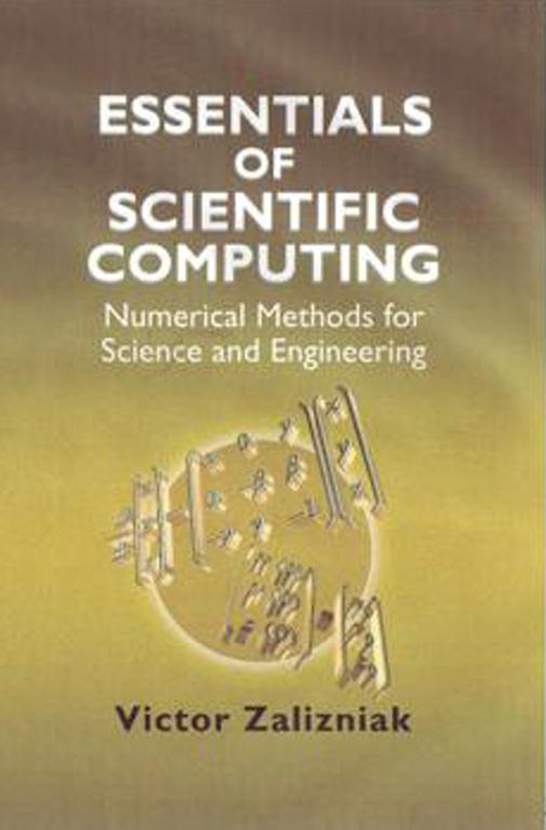 Essentials of Scientific Computing Numerical Methods for Science and Engineering