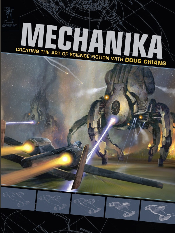 Mechanika Creating the Art of Science Fiction with Doug Chiang