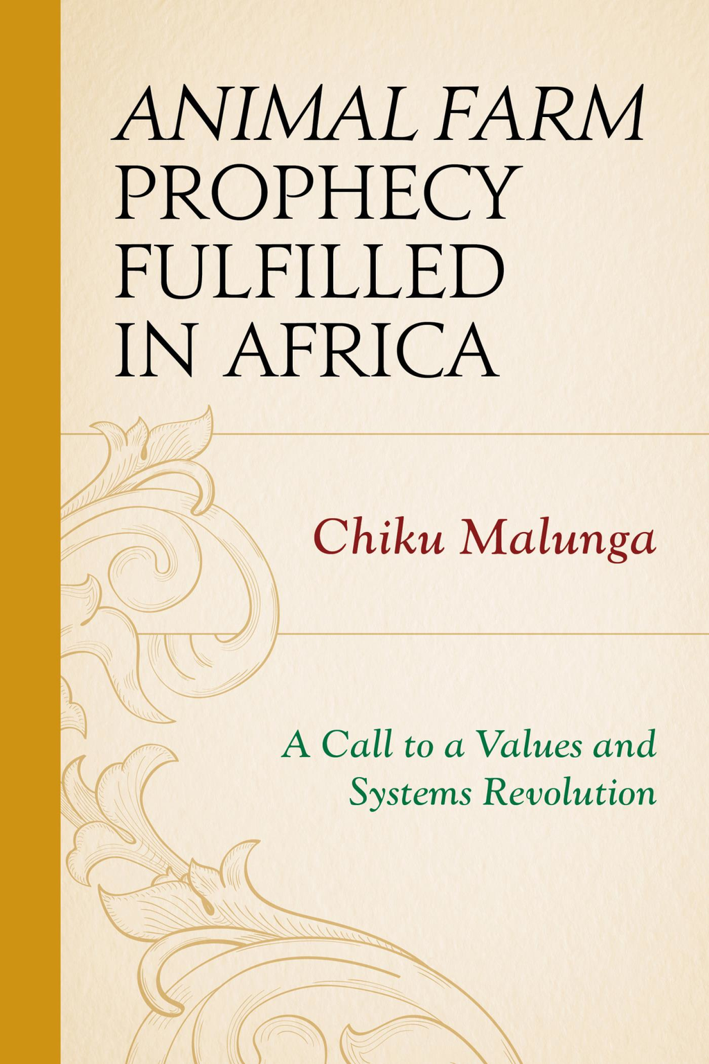 Animal Farm Prophecy Fulfilled in Africa A Call to a Values and Systems Revolution
