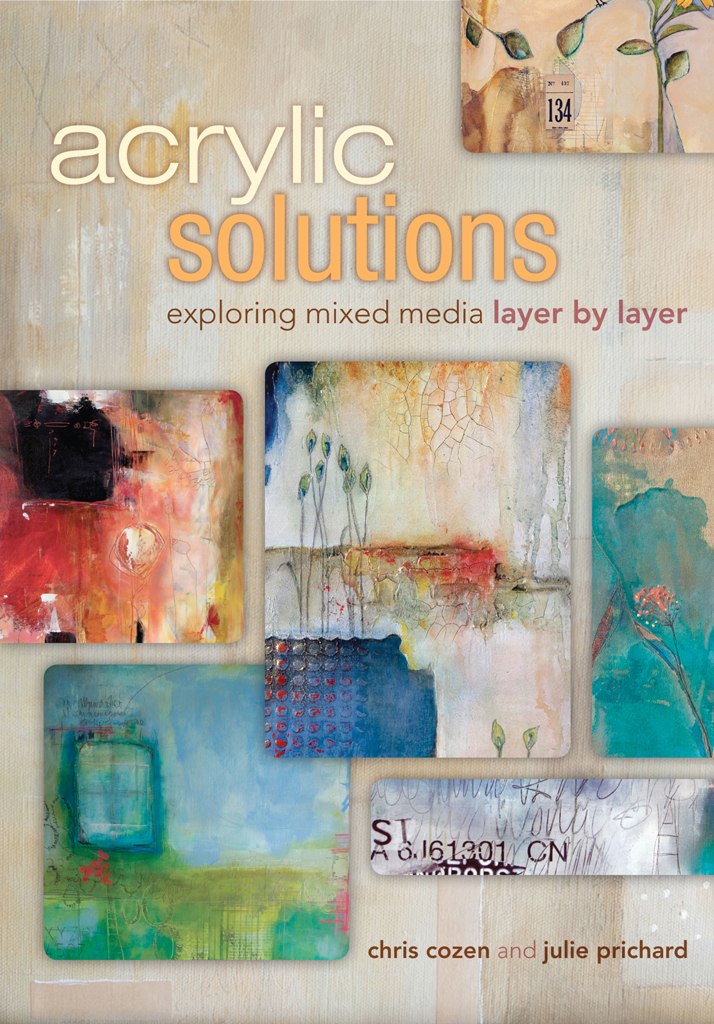 Acrylic Solutions Exploring Mixed Media Layer by Layer