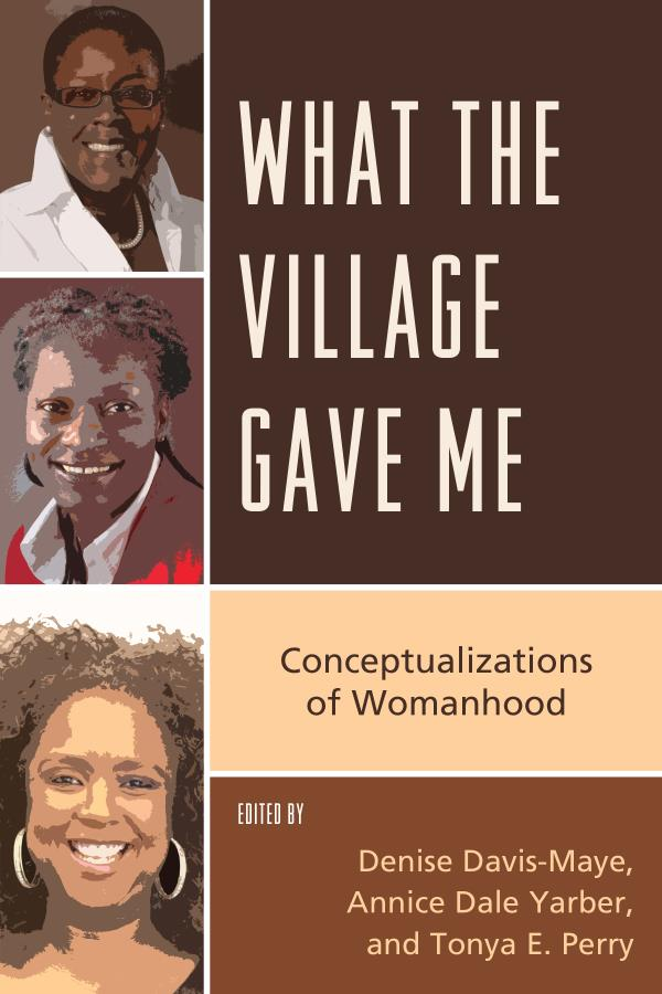 What the Village Gave Me Conceptualizations of Womanhood