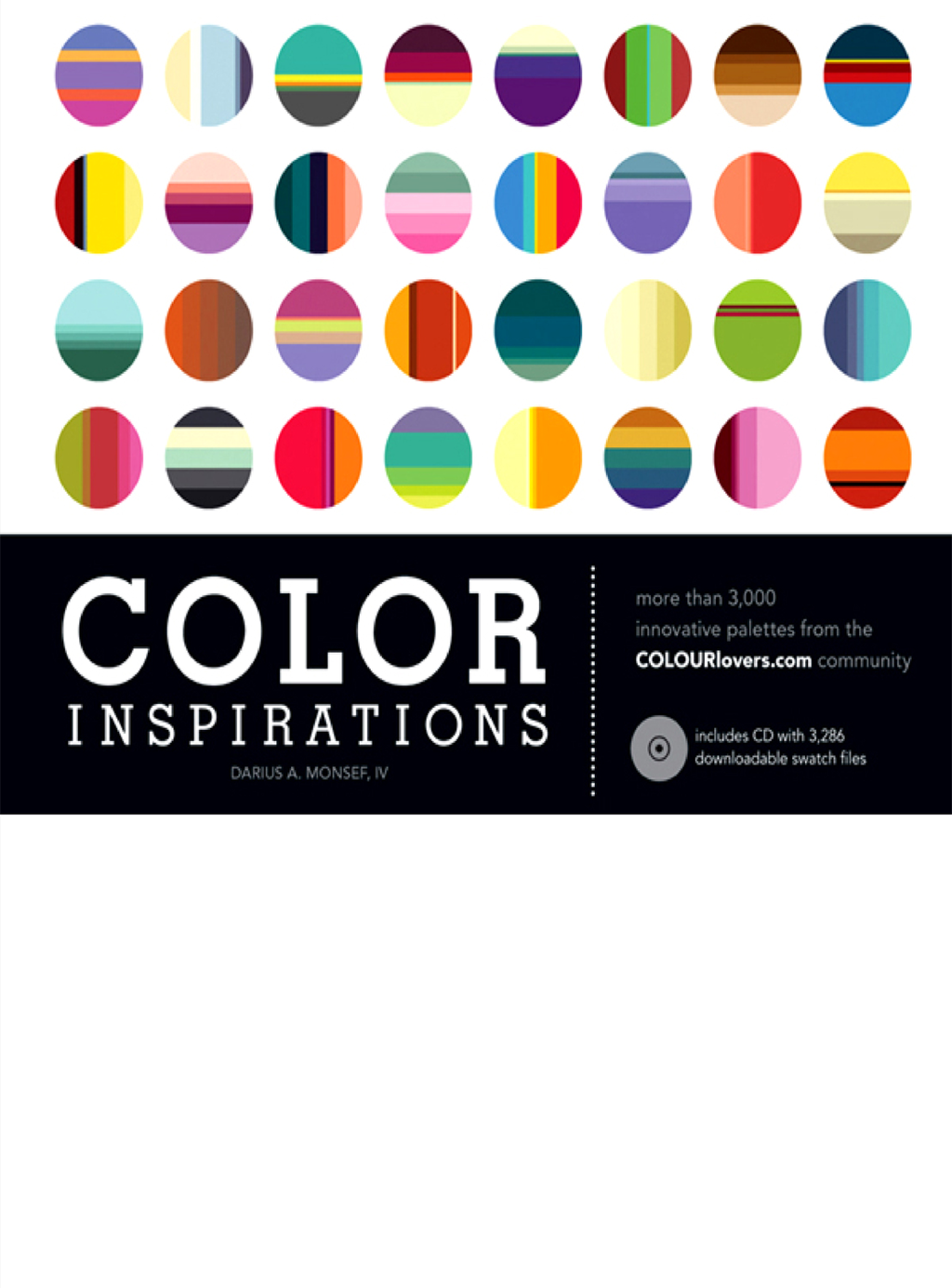 Color Inspirations More than 3, 000 Innovative Palettes from the Colourlovers.Com Community