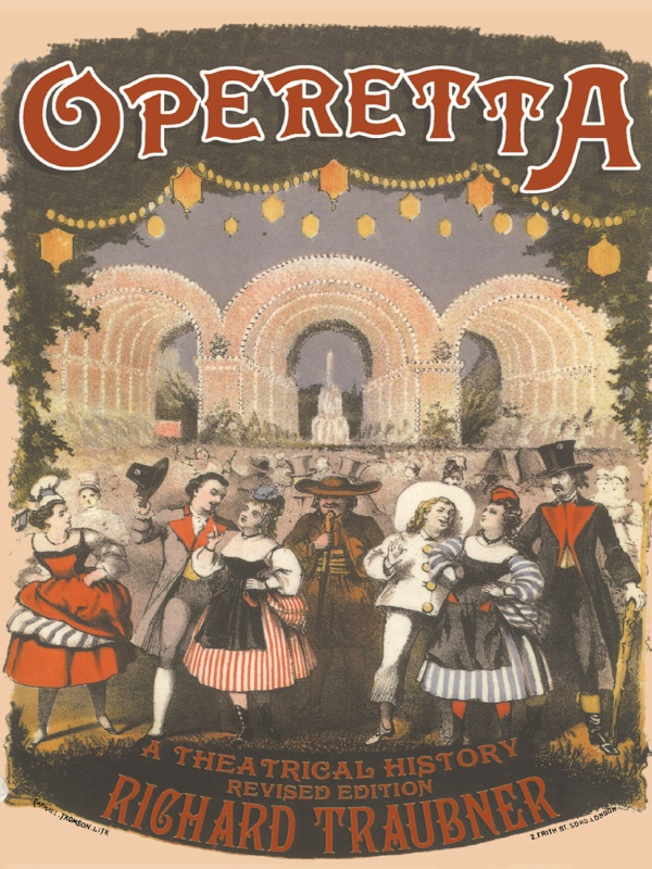 Operetta A Theatrical History