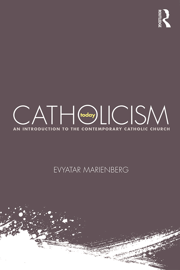 Catholicism Now An Introduction to the Contemporary Catholic Church