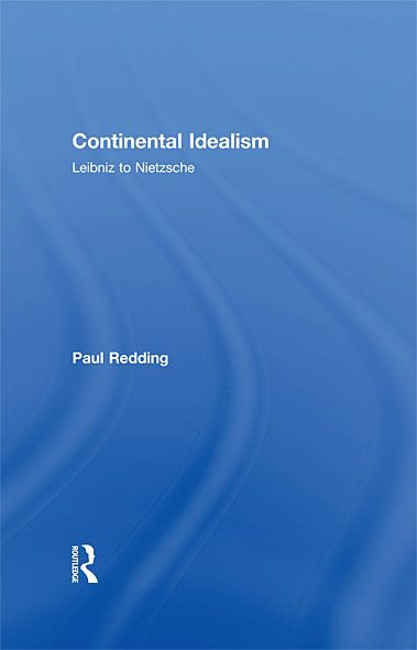 Continental Idealism By: Paul Redding