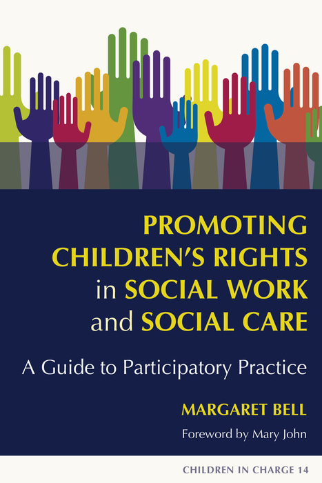 Promoting Children's Rights in Social Work and Social Care A Guide to Participatory Practice