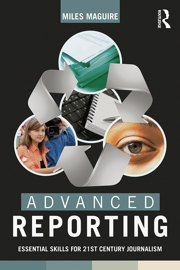 Advanced Reporting Essential Skills for 21st Century Journalism