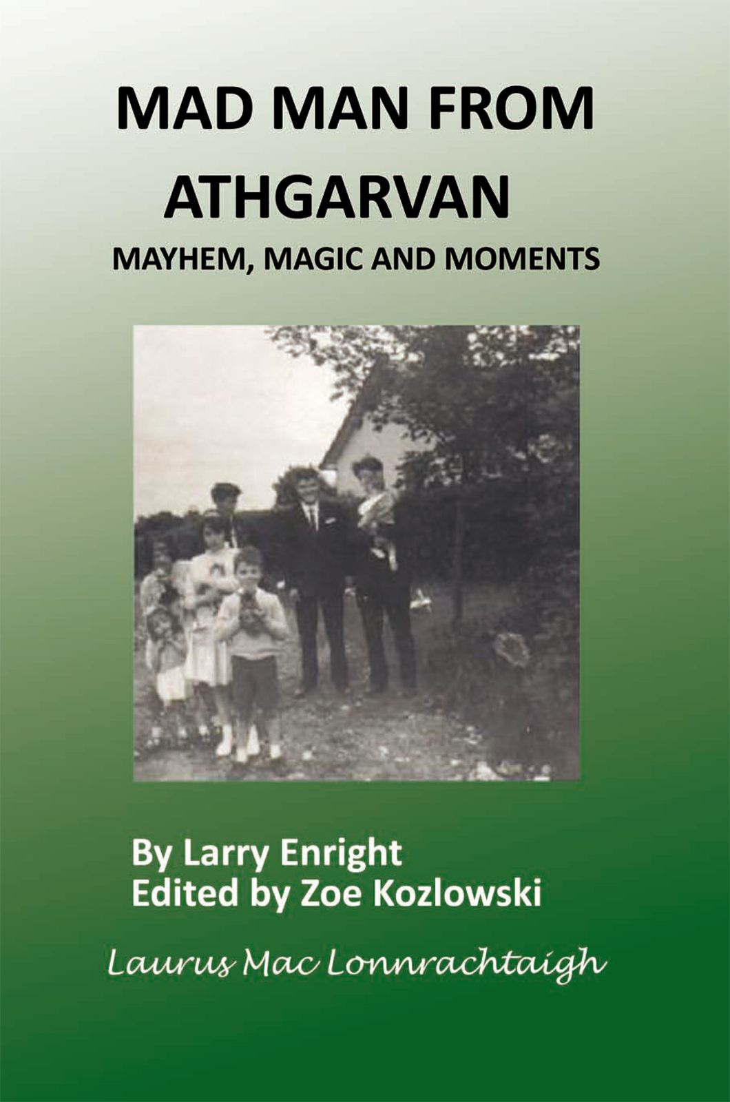 Mad Man From Athgarvan By: Larry Enright