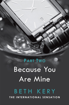 Because I Could Not Resist Because You Are Mine Series #1