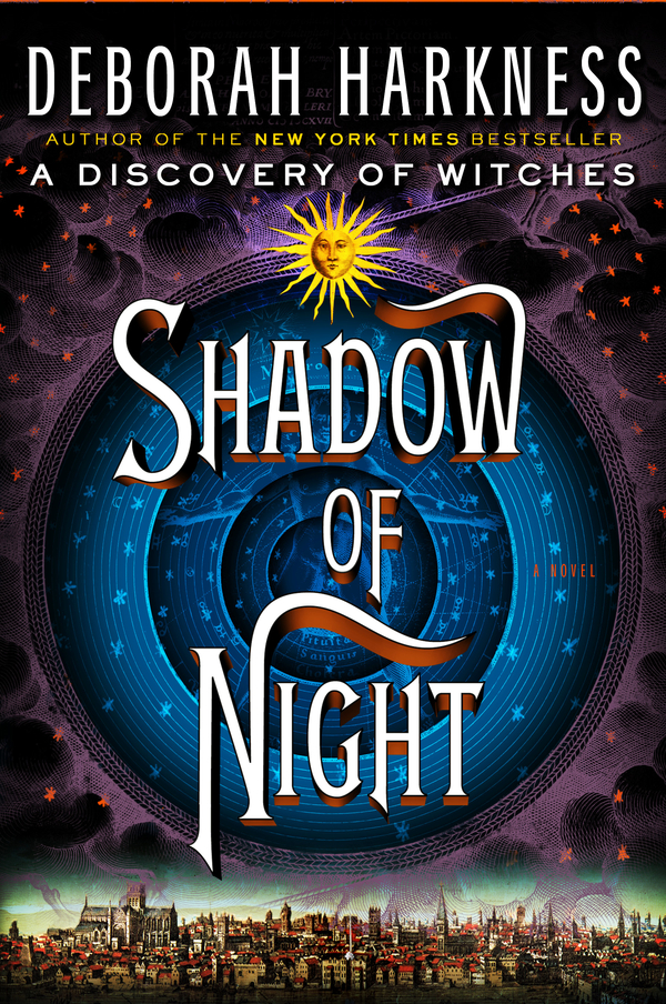 Shadow of Night: A Novel By: Deborah Harkness