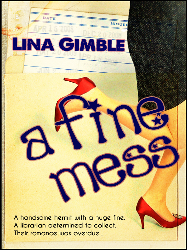A Fine Mess By: Lina Gimble