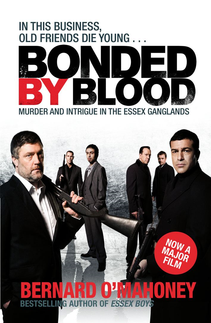 Bonded by Blood Murder and Intrigue in the Essex Ganglands