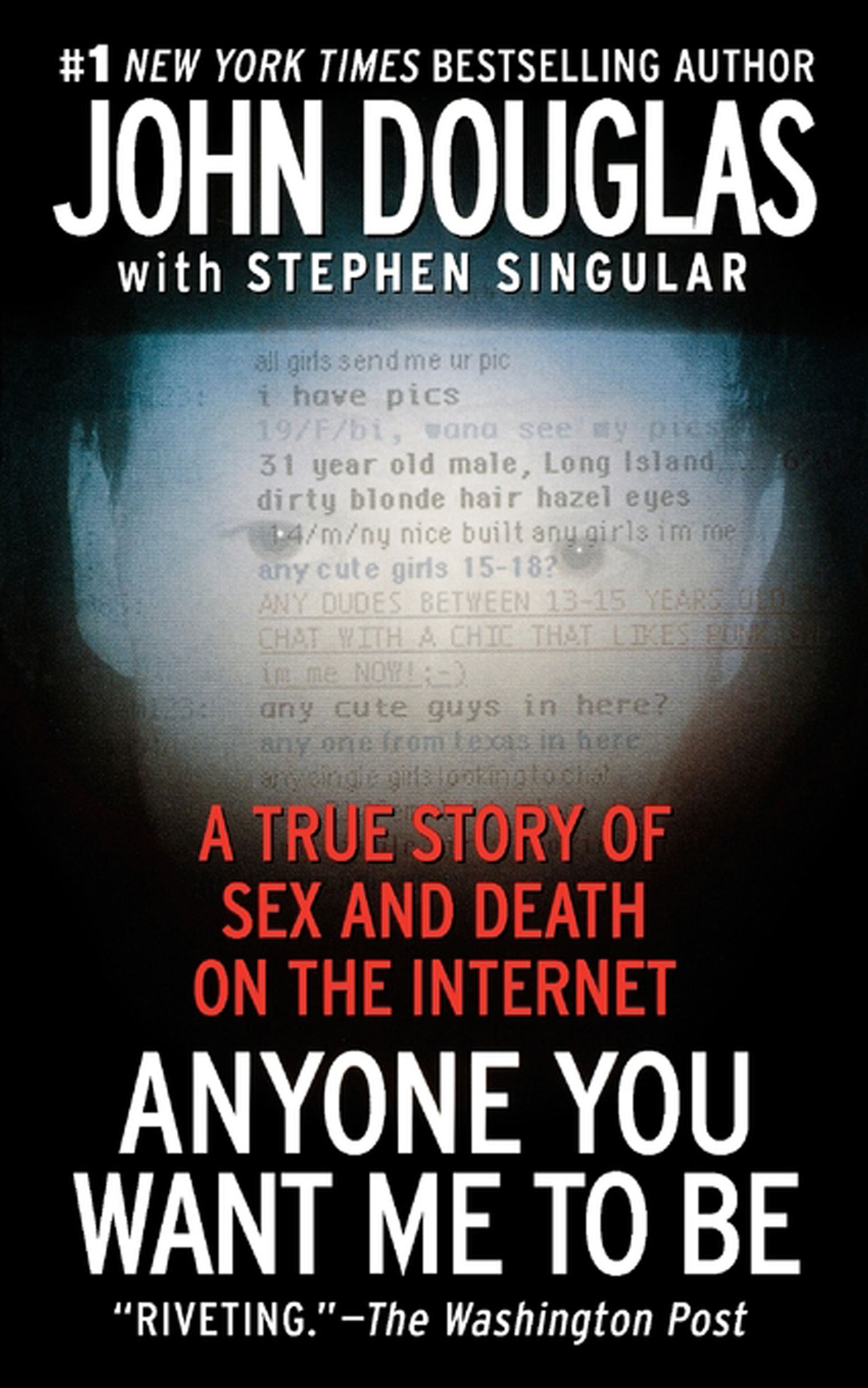 Anyone You Want Me To Be A Shocking True Story of Sex and Death on the Internet