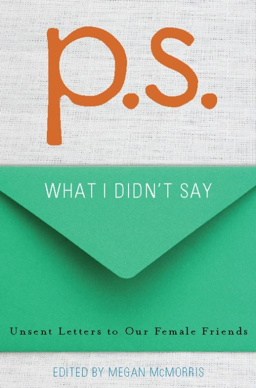 P.S.: What I Didn't Say By: