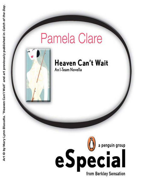 Heaven Can#t Wait By: Pamela Clare