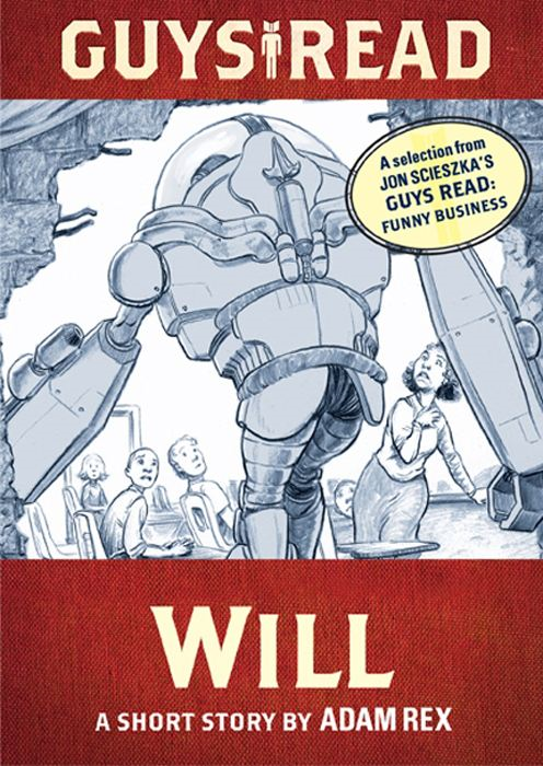 Guys Read: Will By: Adam Rex,Jon Scieszka