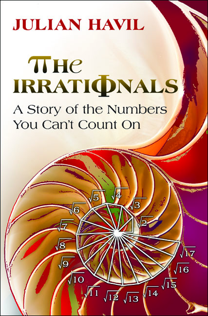The Irrationals A Story of the Numbers You Can't Count On