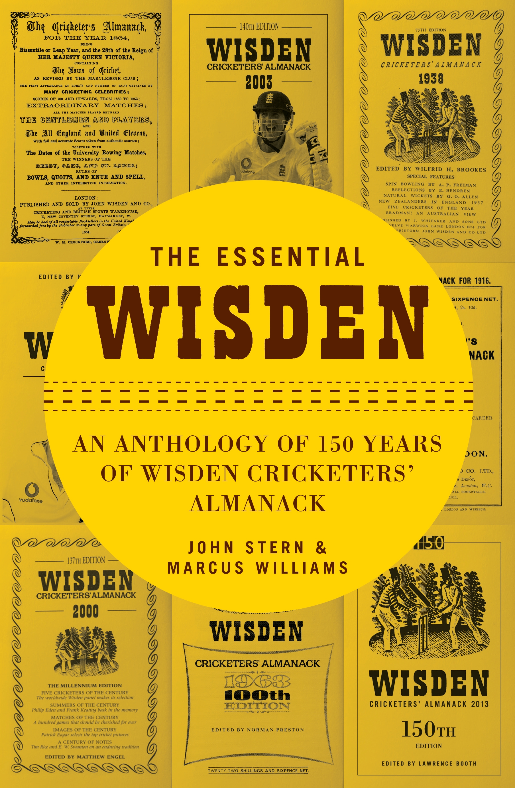 The Essential Wisden An Anthology of 150 Years of Wisden Cricketers' Almanack