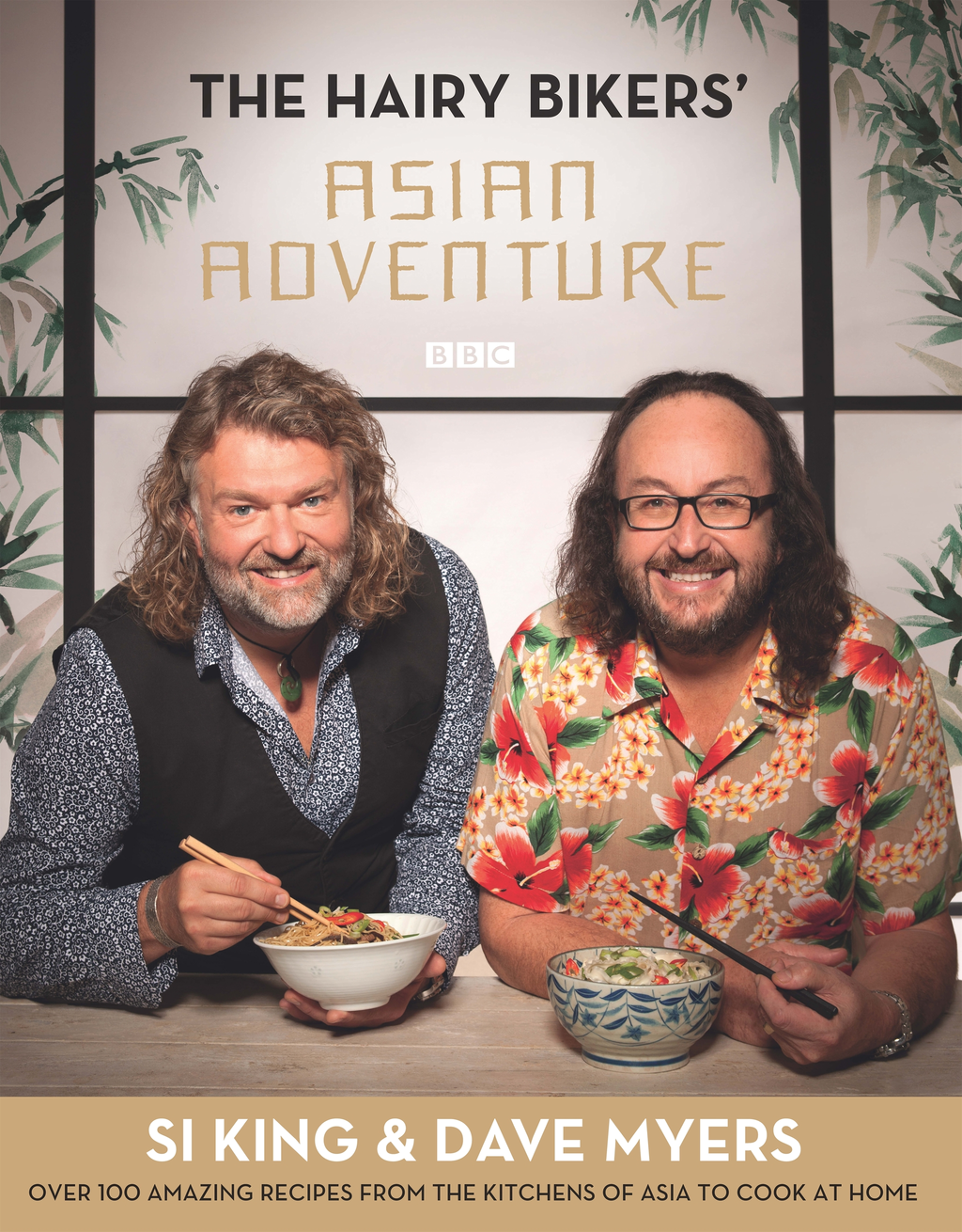 The Hairy Bikers' Asian Adventure Over 100 Amazing Recipes from the Kitchens of Asia to Cook at Home