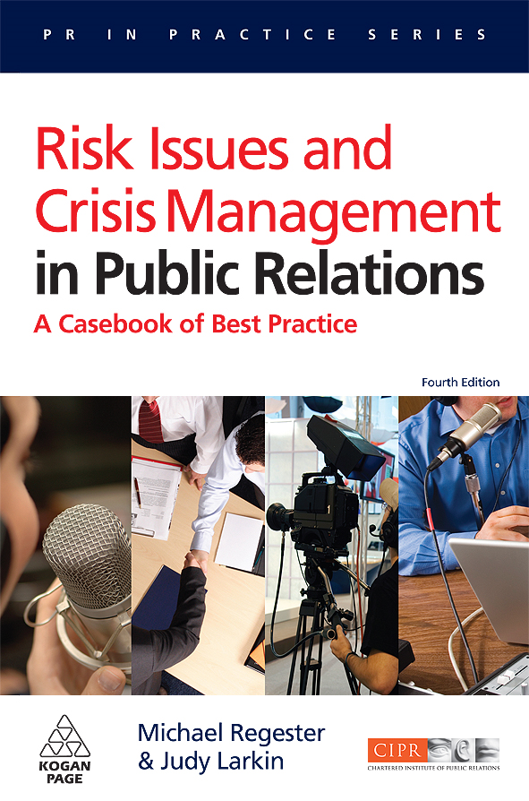 Michael Regester - Risk Issues and Crisis Management in Public Relations: A Casebook of Best Practice
