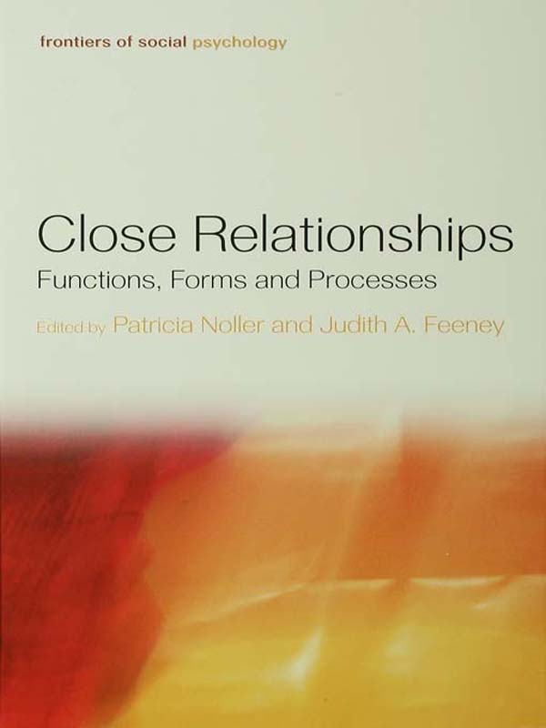 Close Relationships Functions,  Forms and Processes